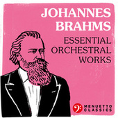 Johannes Brahms: Essential Orchestral Works by Various Artists