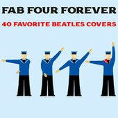 Fab Four Forever: 40 Favorite Beatles Covers von Various Artists