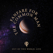 Fanfare for the Common Man (Live at Olympic Stadium, Montreal, 1977) by Emerson, Lake & Palmer