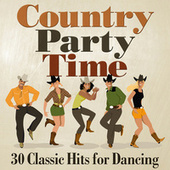 Country Party Time: 30 Classic Hits for Dancing by Various Artists