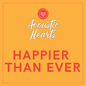 Happier Than Ever de Acoustic Hearts