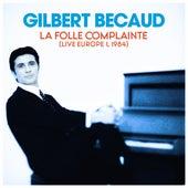 La folle complainte (Live Europe 1, 1984) de Gilbert Becaud