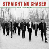 Celebrate Me Home (with Kenny Loggins) (Bonus Track) by Straight No Chaser