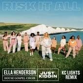Risk It All (KC Lights Remix) by Ella Henderson