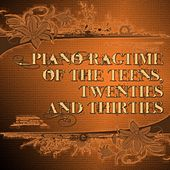 Piano Ragtime Of The Teens, Twenties And Thirties by Various Artists