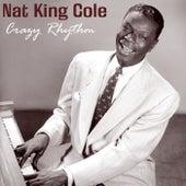 Crazy Rhythm von Nat King Cole