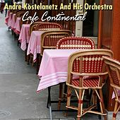 Cafe Continental de Andre Kostelanetz And His Orchestra