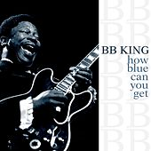 How Blue Can You Get de B.B. King