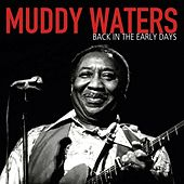 Back In The Early Days de Muddy Waters