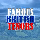 Famous British Tenors by Various Artists