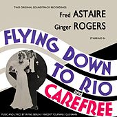 Flying Down To Rio / Carefree by Various Artists