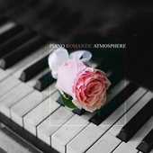 Piano Romantic Atmosphere - Valentine's Day Every Day by Piano Jazz Background Music Masters