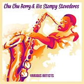 Chu Chu Berry & His Stompy Stevedores von Various Artists