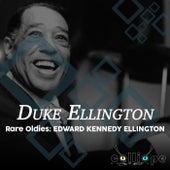 Rare Oldies: Edward Kennedy Ellington by Duke Ellington