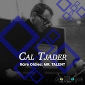 Rare Oldies: Mr. Talent von Cal Tjader