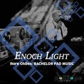 Rare Oldies: Bachelor Pad Music von Enoch Light