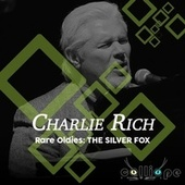 Rare Oldies: The Silver Fox by Charlie Rich