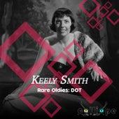 Rare Oldies: Dot de Keely Smith