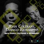 Rare Oldies: Coltrane & Reinhardt by John Coltrane