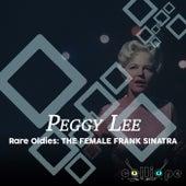 Rare Oldies: The Female Frank Sinatra de Peggy Lee