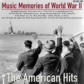Music Memories of World War Ii, Volume 2 - The American Hits de Various Artists