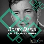 Rare Oldies: The Latin Lover by Bobby Darin