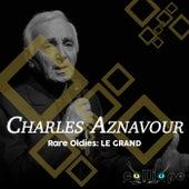 Rare Oldies: Le Grand de Charles Aznavour