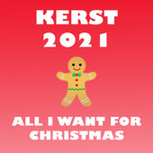 Kerst 2021 (All I Want For Christmas) de Various Artists