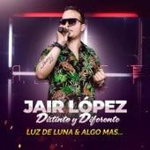 Distinto y Diferente Luz de Luna & Algo Mas by Jair Lopez