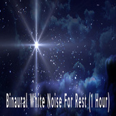 Binaural White Noise For Rest (1 Hour) by Color Noise Therapy