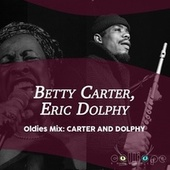Oldies Mix: Carter and Dolphy von Betty Carter