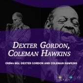 Oldies Mix: Dexter Gordon and Coleman Hawkins von Dexter Gordon