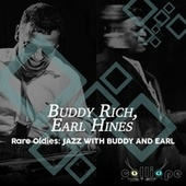 Rare Oldies: Jazz with Buddy and Earl by Buddy Rich