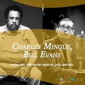 Oldies Mix: The Angry Man of Jazz and Bill by Charles Mingus