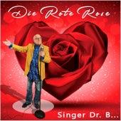 Die rote Rose by Singer Dr. B...