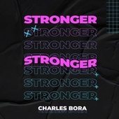 Stronger by Charles Bora