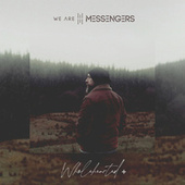 Wholehearted + by We Are Messengers