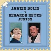 Javier Solís y Gerardo Reyes Juntos de Javier Solís y Gerardo Reyes