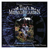 Tom's Midnight Garden - Original Motion Picture Soundtrack by Debbie Wiseman