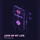 Love Of My Life de Minh-Duc Do