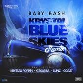 Krystal Blue Skies (Remix) [feat. Krystall Poppin, GT Garza, Bunz & Coast] by Baby Bash