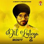 Dil Luteya 2 by Monty