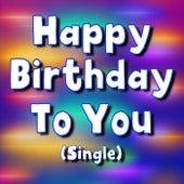 Happy Birthday to You by Happy Birthday