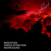 Meditation: Vortex Attraction Water Sound de Solfeggio Frequencies 528Hz