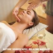 Nature Soundscapes: Relaxing Massage de Massage Tribe