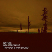 Nature: Heartbreaking Thunder & Rain Sound by Hotel Spa