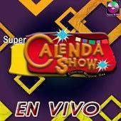 En Vivo (En vivo) by Super Calenda Show