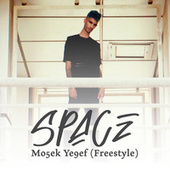 Mo5Ek Ye9Ef (Freestyle) by Space
