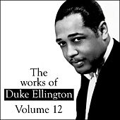The Works Of Duke Ellington Volume 12 by Various Artists