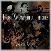 Those Wonderful Thirties by Various Artists